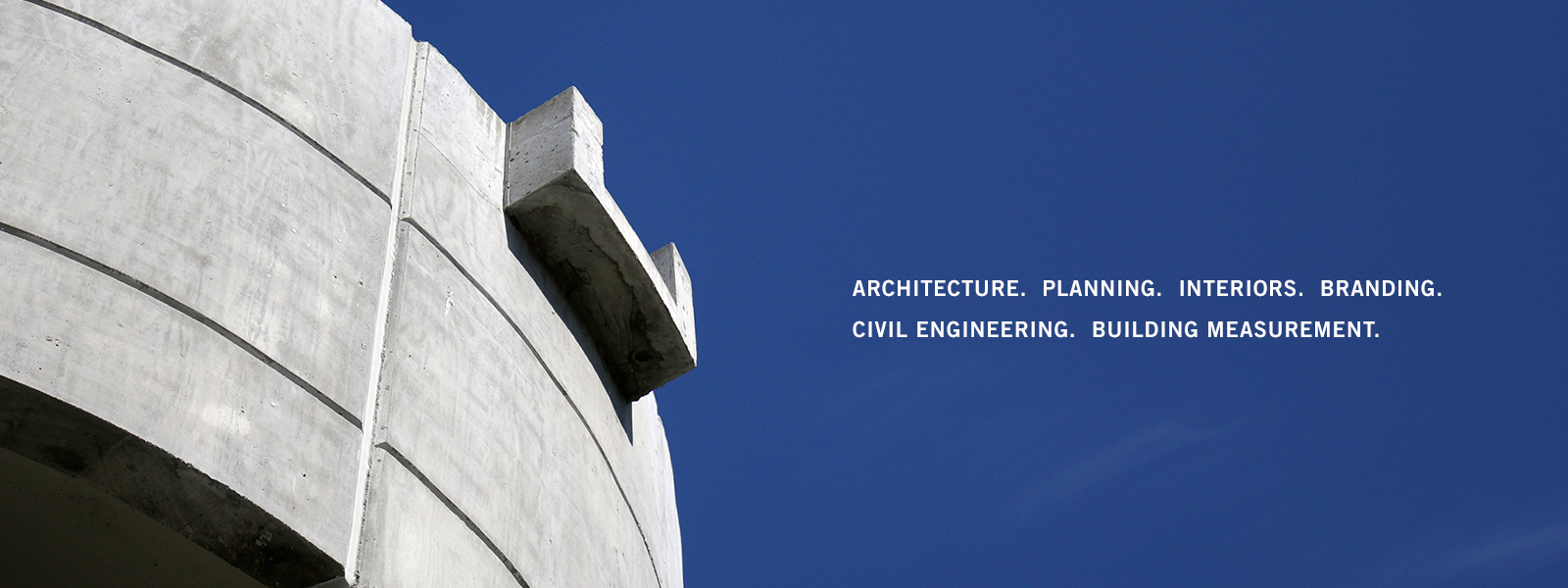 Architecture. Planning. Interiors. Branding. Civil Engineering. Building Measurement.