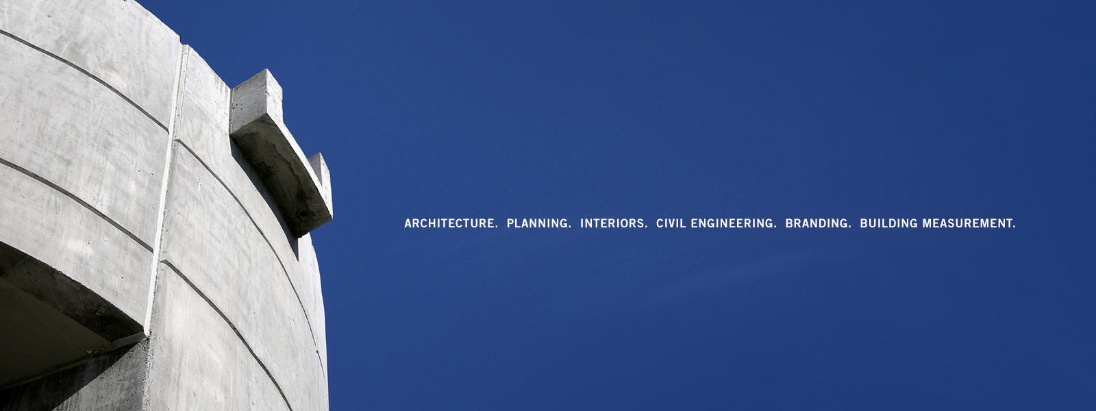 Architecture.  Planning.  Interiors.  Civil engineering.  Branding.  Building measurement